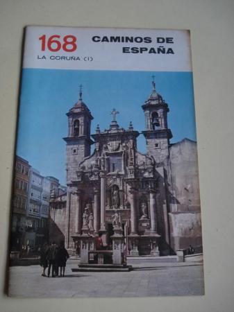 LA CORUÑA (I). Colección Caminos de España, nº 168