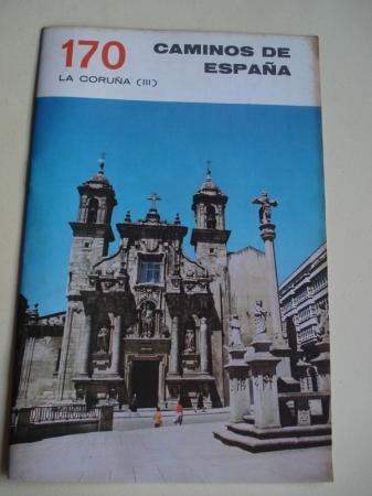 LA CORUÑA (III). Colección Caminos de España, nº 170
