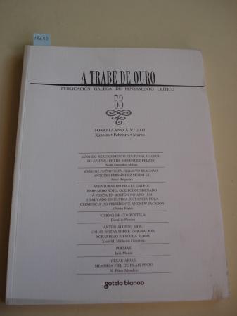 A TRABE DE OURO. PUBLICACIÓN GALEGA DE PENSAMENTO CRÍTICO. Número 53, Xeneiro-Febreiro-Decembro, 2003