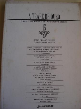 A TRABE DE OURO. PUBLICACIÓN GALEGA DE PENSAMENTO CRÍTICO. Número 15, Xullo-Agosto-Setembro, 1993