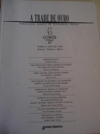 A TRABE DE OURO. PUBLICACIÓN GALEGA DE PENSAMENTO CRÍTICO. Número 45, Xaneiro-Febreiro-Marzo, 2001