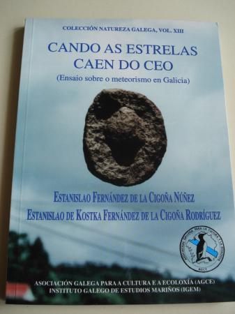 Cando as estrelas caen do ceo (Ensaio sobre o meteorismo en Galicia). Colección Natureza Galega, Vol. XIII