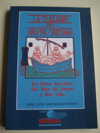 La Traslación del Apóstol Santiago. La Ruta Jacobea del Mar de Arosa y Río Ulla