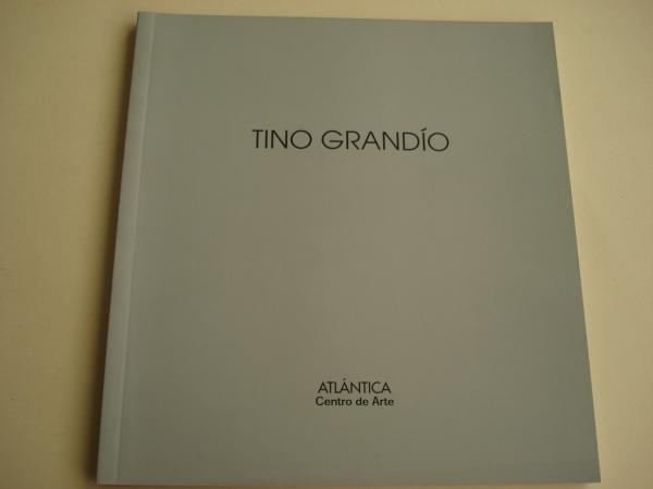 TINO GRANDÍO. Catálogo Exposición Centro de Arte ATLÁNTICA. A Coruña, 2002