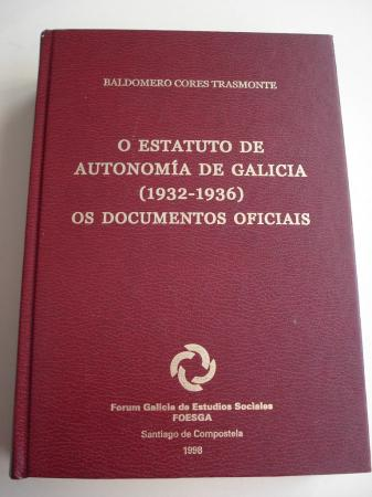O Estatuto de Autonomía de Galicia (1932-1936). Os documentos oficiais