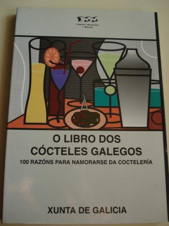 O libro dos cócteles galegos. 100 razóns para namorarse da coctelería