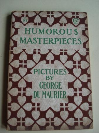Humorous Masterpieces, Nº 10. Pictures by George Du Maurier. (Textos en inglés-english)