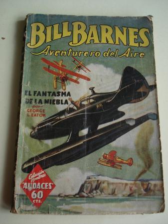 Bill Barnes. Aventurero del Aire. El fantasma de la niebla (Traducción de Manuel Vallvé)