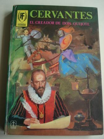 Cervantes. El creador de Don Quijote
