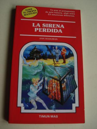 La sirena perdida. Elige tu propia aventura. Tú eres el protagonista de esta historia, elige entre 23 soluciones diferentes