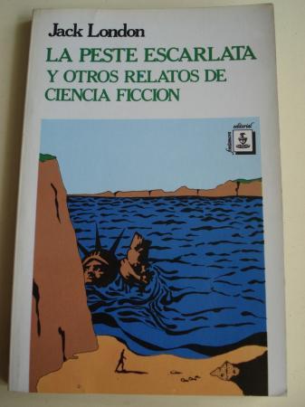 La peste escarlata y otros relatos de ciencia ficción