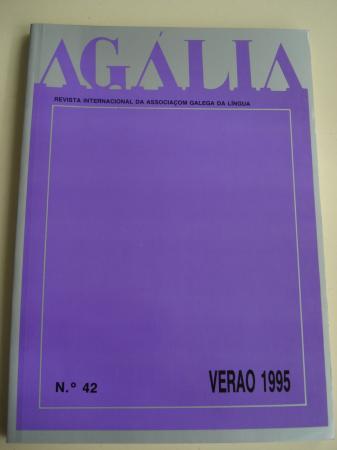AGÁLIA. Revista da Associoçom Galega da Língua. Número 42- Verao, 1995