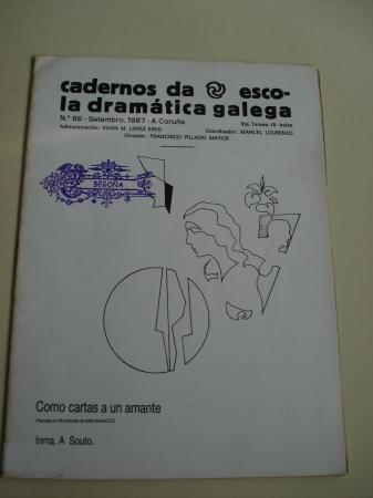 Cadernos da Escola Dramática Galega. Nº 66. Setembro, 1987. Como Cartas a un amante