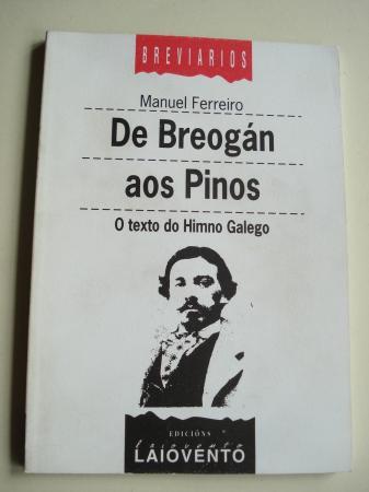De Breogán aos Pinos. O texto do Himno Galego