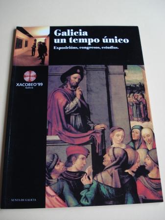Xacobeo´ 99. Galicia un tempo único. Exposicións, congresos, estudios (Textos en galego)
