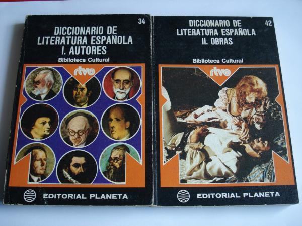 Diccionario de literatura española. 2 tomos. I: Autores. II: Obras
