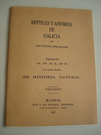 Reptiles y anfibios de Galicia. Separata de Anales de la Sociedad Española de Historia Natural. Tomo Sexto, 1877 (Edición facsímil)