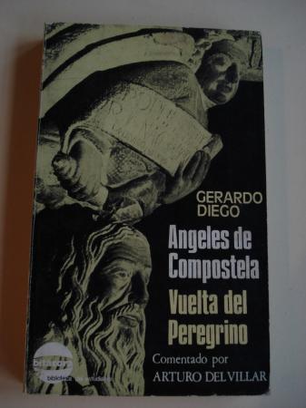 Ángeles de Compostela. Vuelta del peregrino (Comentado por Arturo del Villar)