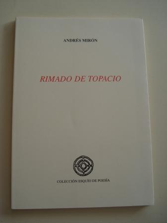 Rimado de topacio (IX Premio Esquío de Poesía)