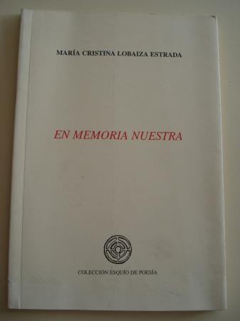 En memoria nuestra (Accésit XXI Premio Esquío de Poesía)