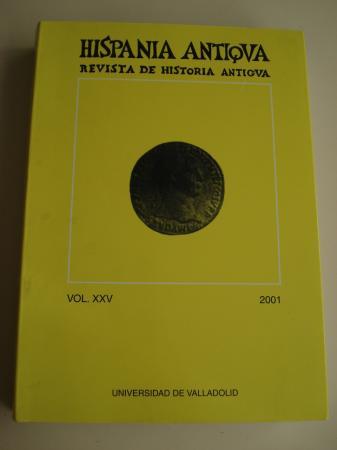 HISPANIA ANTIQVA. Revista de Historia Antigua. Vol. XXV. 2001