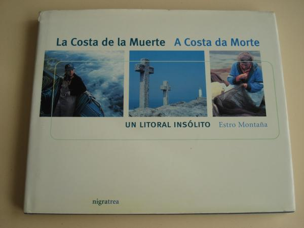 La Costa de la Muerte - A Costa da Morte. Un litoral insólito. Edición bilingüe castellano-galego (Fotografías en color de Nieves Loperena e Tono Arias)