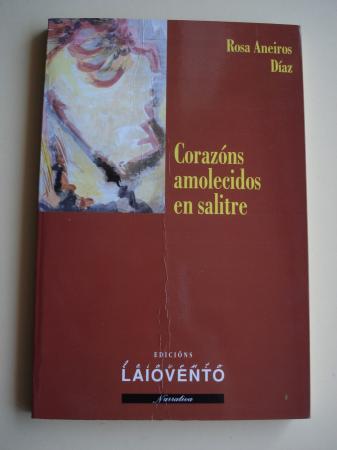 Corazóns amolecidos en salitre (Premio Narración curta Ricardo Carvlho Calero, 2001 - Concello de Ferrol)
