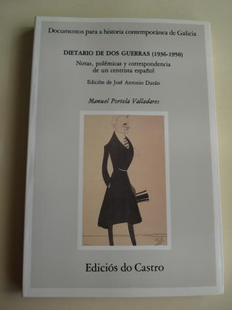Dietario de dos guerras (1936-1950). Notas, polémicas y correspondencia de un centrista español