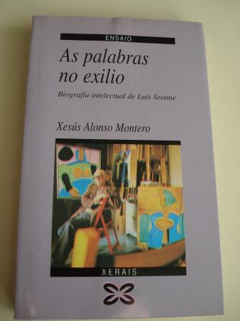 As palabras no exilio. Biografía intelectual de Luis Seoane
