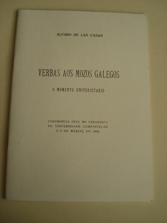 Verbas aos mozos galegos. O momento universitario. Conferencia dita no Paraninfo da Universidade Compostelán o 9 de marzal do 1933