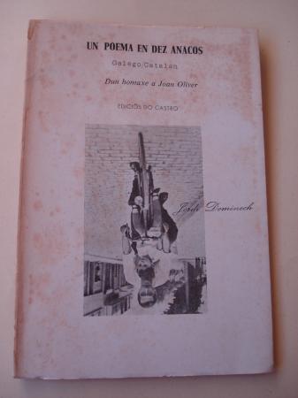 Un poema en dez anacos. Dun homaxe a Joan Oliver. Galego-Catalán. Con notas do autor. Versión galega de Basilio Losada