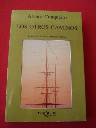 Los otros caminos (Selección de César Antonio Molina)