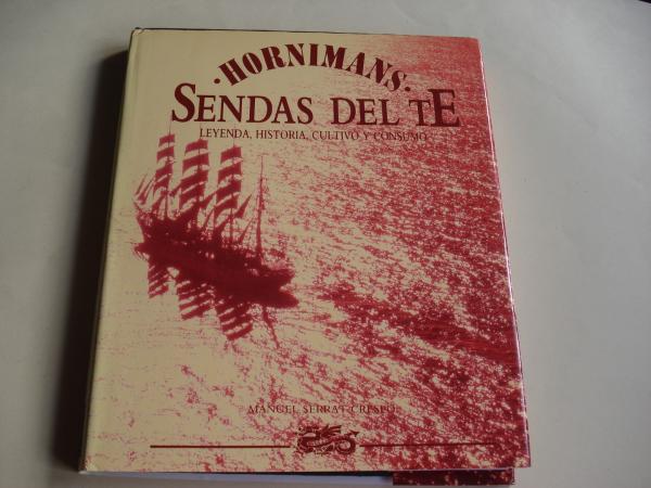 Sendas del té. Leyenda, historia, cultivo y consumo. HORNIMANS