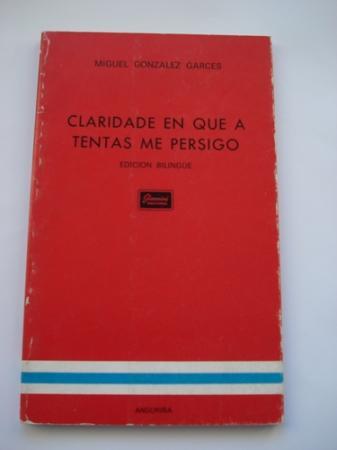 Claridade en que a tentas me persigo. Edición bilingüe galego-castellano
