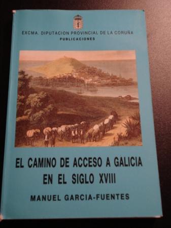 El camino de acceso a Galicia en el siglo XVIII