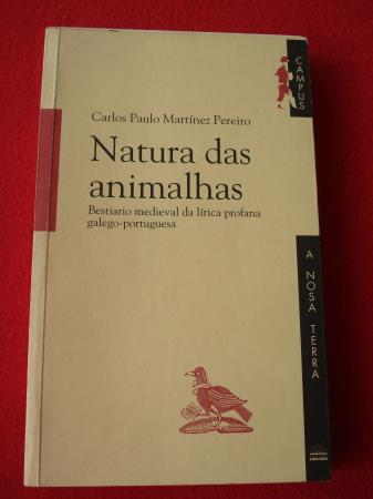 Natura das animalhas. Bestiario medieval da lírica profana galego-portuguesa