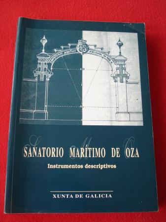 Sanatorio marítimo de Oza. Instrumento descriptivos (Texto en español)