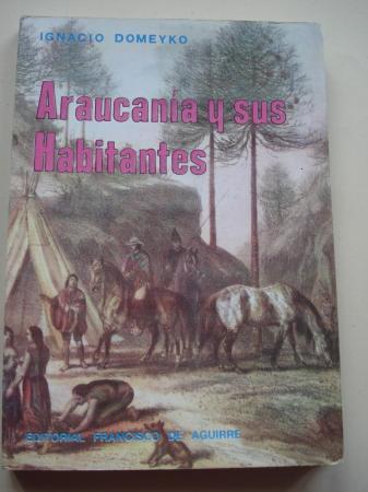 Araucanía y sus habitantes