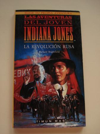 Las aventuras del joven Indiana Jones, nº 3: La revolución rusa (Elige tu propia aventura)