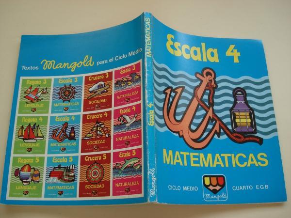 Matemáticas Escala 4. Ciclo medio. Cuarto EGB