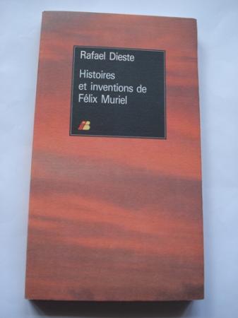 Histoires et inventions de Félix Muriel