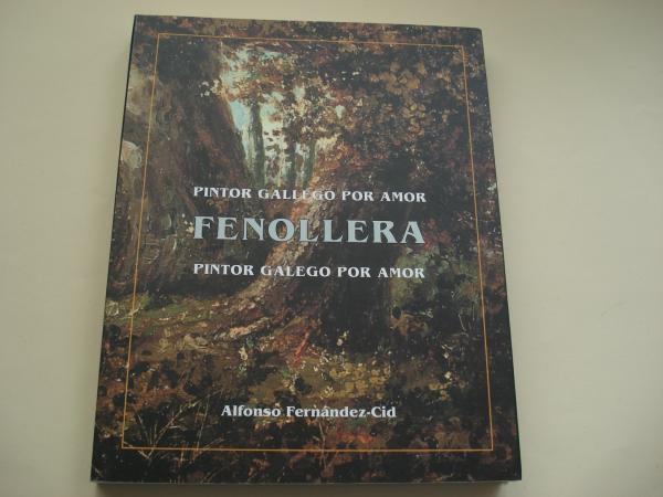 FENOLLERA. Pintor gallego por amor / Pintor galego por amor
