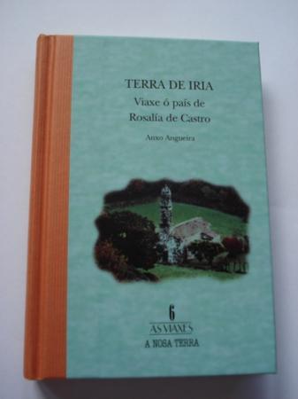 Terra de Iria. Viaxe ó país de Rosalía de Castro