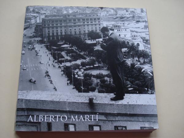 ALBERTO MARTÍ. Catálogo Exposición Palacio de Exposiciones Kiosco Alfonso, A Coruña, 1998-1999