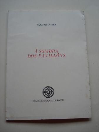 Á sombra dos pavillóns (II Premio de Poesía Esquío)
