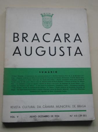 BRACARA AUGUSTA. Revista cultural da Câmara Municipal de Braga. Nº 4-5 (29-30). Julho-Dezembro de 1954