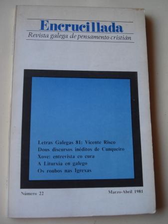 ENCRUCILLADA. Revista galega de pensamento cristián. Nº 22. Marzo-abril 1981 (Director: Andrés Torres Queiruga)
