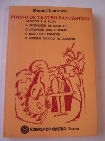 Forno de teatro fantástico: Patricio e a fada / A sensación de Camelot / O armacén dos artistas / O soño das cidades / O bosque máxico de Xabarín
