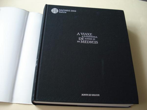 A viaxe a Compostela de Cosme III de Médicis. Catálogo Exposición Museo Diocesano, Santiago de Compostela, 2005