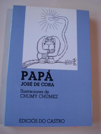 Papá (De la célula pa cá). (Texto en castellano). Ilustrado por Chumy Chúmez